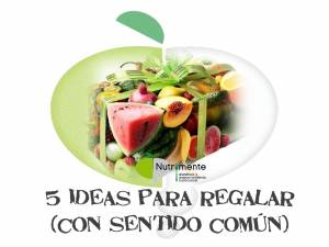 Cinco ideas para regalar (con sentido común)